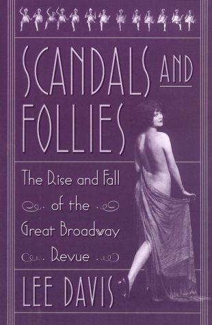 Scandals and Follies: The Rise and Fall of the Great Broadway Revue by Lee Davis (2000-08-03) ()