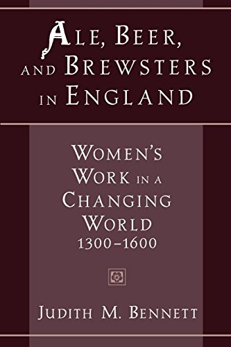 Ale, Beer, and Brewsters in England: Women's Work in a Changing World