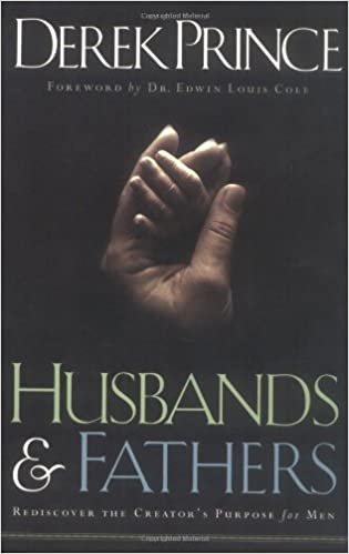 Husbands and Fathers: Rediscover the Creator's Purpose for