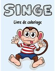 Singe Livre de Coloriage: Cahier De Coloriage de Singe, Ce livre de coloriage parfait pour les garçons, les filles et les enfants de 2 à 12 ans