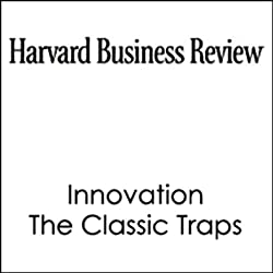 Innovation, The Classic Traps (Harvard Business Review)