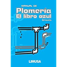 Manual De Plomeria, El Libro Azul / The Pipe Fitters Blue Book (Spanish Edition