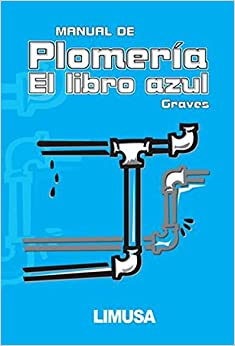 Manual De Plomeria, El Libro Azul / The Pipe Fitters Blue Book (Spanish Edition)