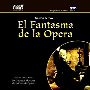 El Fantasma de la Opera [The Phantom of the Opera] Audiobook
