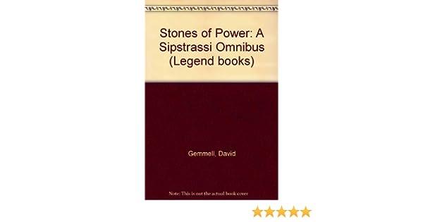 Stones Of Power A Sipstrassi Omnibus Legend Books David Gemmell