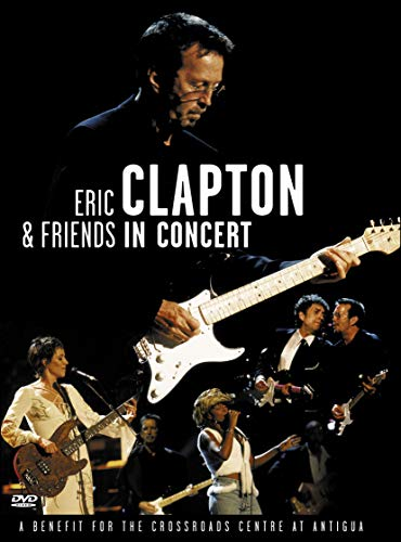 Eric Clapton & Friends in Concert: A Benefit for the Crossroads... ()