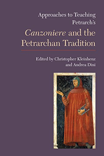 Approaches to Teaching Petrarch's Canzoniere and the Petrarchan Tradition (Approaches to Teaching World Literature)
