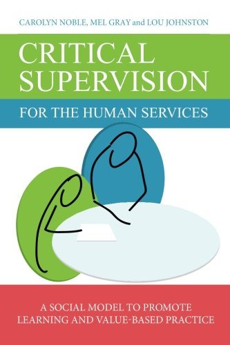 Critical Supervision for the Human Services: A Social Model to Promote Learning and Value-Based Practice - Jessica Critical Care