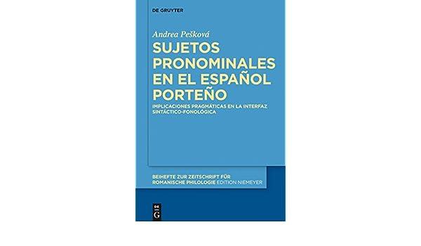 Amazon.com: Sujetos pronominales en el español porteño: Implicaciones pragmáticas en la interfaz sintáctico-fonológica (Beihefte zur Zeitschrift für ...