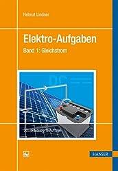 Elektro-Aufgaben Band 1: Gleichstrom