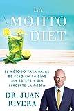img - for La Mojito Diet (Spanish Edition): El m todo para bajar de peso en 14 d as sin estr s y sin perderte la fiesta (Atria Espanol) book / textbook / text book
