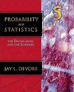 Probability and Statistics for Engineering and the Sciences 5th (fifth) edition (authors) Devore, Jay L. (1999) published by Duxbury Pr [Hardcover] (Statistics For Engineering And The Sciences 5th Edition)