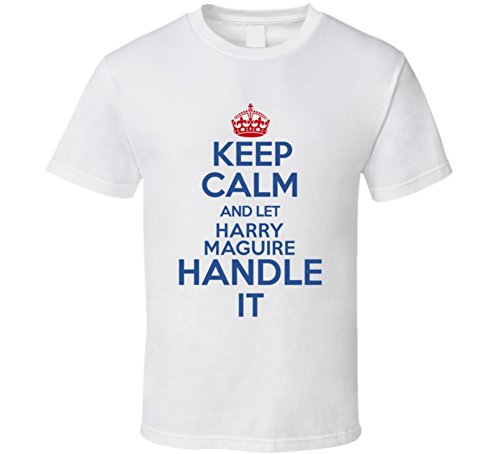 Harry Maguire Keep Calm and Let Him Handle It England World Cup 2018 Soccer Lovers T Shirt L White