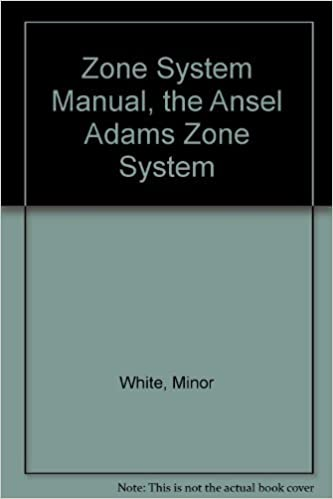 zone system manual how to previsualize your pictures the ansel adams zone system as a basis of intuitive photography
