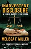 Inadvertent Disclosure: (Sasha McCandless Legal Thriller Series No. 2) by Melissa F. Miller front cover