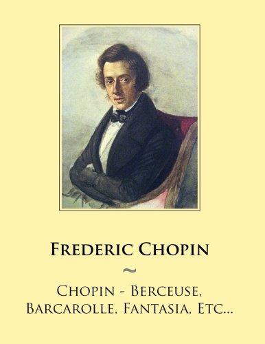 - Chopin - Berceuse, Barcarolle, Fantasia, Etc... (Samwise Music For Piano) (Volume 52)
