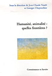 Humanité, animalité : quelles frontières ?