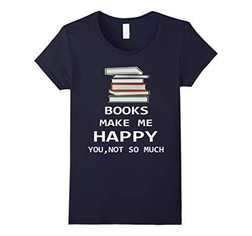 Womens Books Make Me Happy  You Not So Much  Gag Gift T Shirt Xl Navy