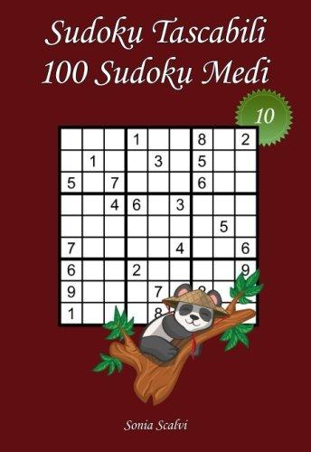 Download Sudoku Tascabili - Livello Medio - Numero 10: 100 Sudoku Medi - da portare ovunque - Formato tascabile (A6 – 10,5 x 15 cm) (Volume 10) (Italian Edition) pdf
