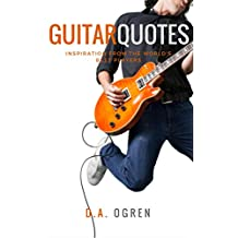 Guitar Quotes: Inspiration from the World's Best Players