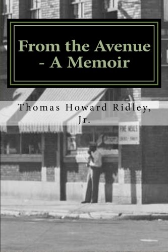 From the Avenue - A Memoir: Life Experiences and Indiana Avenue History Told from the Perspective of One Who Was There
