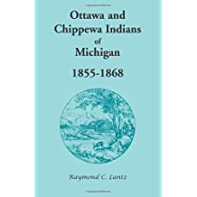 Ottawa and Chippewa Indians of Michigan, 1855-1868
