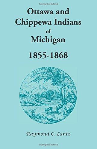 Ottawa and Chippewa Indians of Michigan, 1855-1868