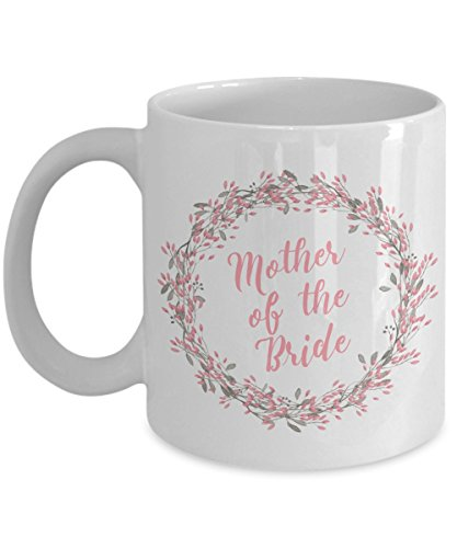 Mother of the Bride Coffee Mug - Engagement Gifts - Mom Wedding Cup - Pink Floral Bridal Mug