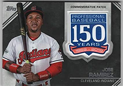 b6fed067606 2019 Topps 150th Anniversary Commemorative Patch  AMP-JR Jose Ramirez  Cleveland Indians Official MLB