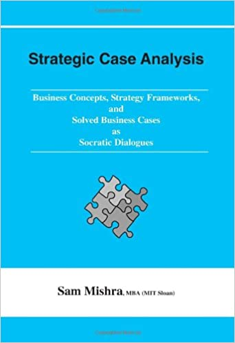 Strategic Case Analysis: Business Concepts, Strategy Frameworks