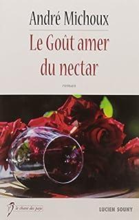Le goût amer du nectar, Michoux, André