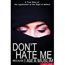 Islam Books: Don't Hate Me Because I am a Muslim: The True Story of an Exchange Student in Canada