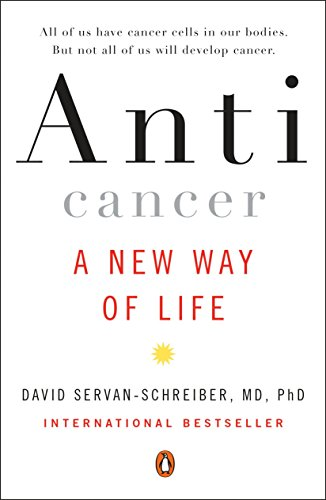 Anticancer: A New Way of Life (Best Food For Breast Cancer)
