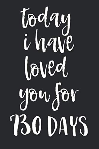 I Have Loved You For 730 Days: A 6x9 Inch Blank Lined Journal for Lovers, Couples, Boyfriends And Girlfriends, Husbands And Wives Who Love to Laugh, Makes A Perfect Gag Gift for Valentine