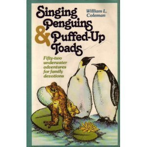 Singing Penguins & Puffed Up Toads