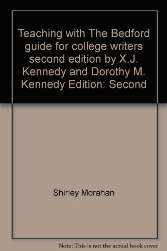 Teaching with The Bedford guide for college writers, second edition, by X.J. Kennedy and Dorothy M. Kennedy