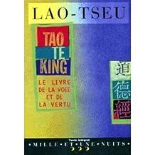 TAO TE KING LIVRE DE LA VOIE ET VERTU (BILINGUE)