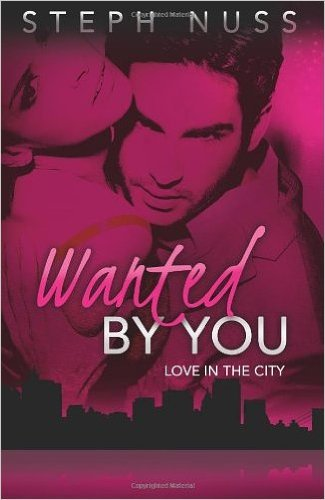 Wanted by You (Love in the City) (Volume 1) (Paperback) - Common pdf epub