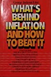 What's Behind Inflation and How to Beat It, G. Eder, 0139521437