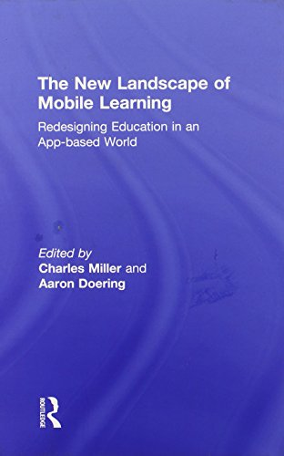 The New Landscape of Mobile Learning: Redesigning Education in an App-Based World