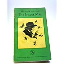 INSECT MAN: A TALE OF HOW THE YEW TREE CHILDREN WENT TO FRANCE TO HEAR THE STORY OF JEAN HENRI FABRE IN THE PLACES WHERE HE LIVED & TO SEE THE HOMES OF SOME OF THE INSECTS WHOSE LIFE-STORY HE HAS WRITTEN