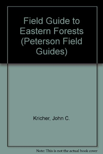 A Field Guide to Eastern Forests: North America (Peterson Field Guides(R)) - Book #37 of the Peterson Field Guides