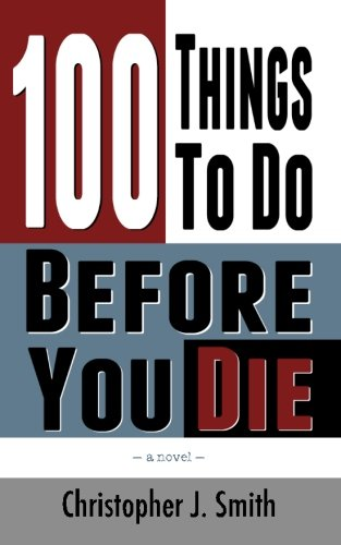 Download 100 Things To Do Before You Die ebook