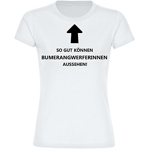 T-Shirt So gut können Bumerangwerferinnen aussehen! weiß Damen Gr. S bis 2XL