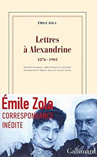 Lettres à Alexandrine: (1876-1901) par Émile Zola