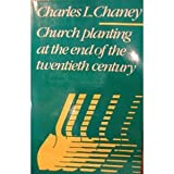 Church Planting at the End of the Twentieth Century, Charles L. Chaney, 0842311130