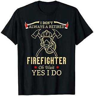 ⭐️⭐️⭐️ Funny Retired Firefighter Tshirt Firefighter Gift Men Women Need Funny Short/Long Sleeve Shirt/Hoodie
