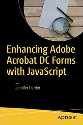 Enhancing Adobe Acrobat DC Forms with JavaScript: Jennifer