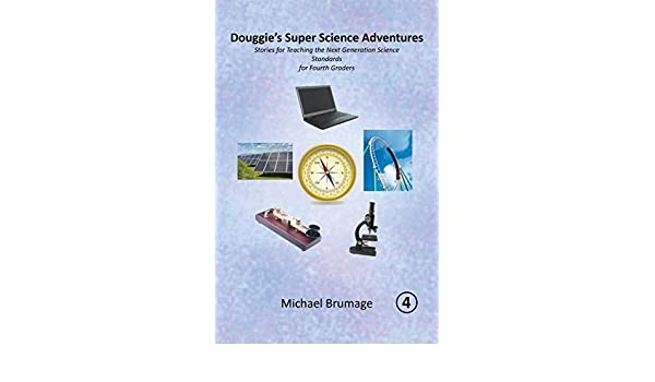 Douggie'S Super Science Adventures: Stories for Teaching the