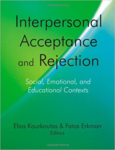 Interpersonal Acceptance and Rejection: Social, Emotional, and Educational Contexts